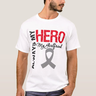 Brain Cancer Always My Hero My Girlfriend T-Shirt