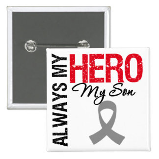 Brain Cancer Always My Hero My Son 15 Cm Square Badge
