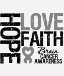 Brain Cancer Awareness Hope Love Faith T-Shirt