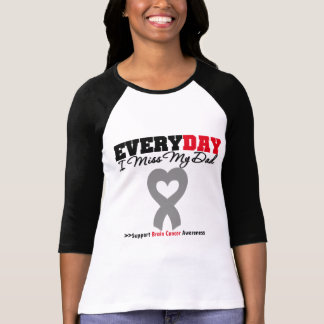 Brain Cancer Every Day I Miss My Dad Tee Shirt
