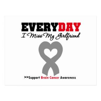 Brain Cancer Every Day I Miss My Girlfriend Postcard