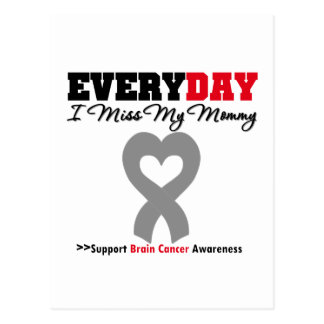 Brain Cancer Every Day I Miss My Mommy Postcard