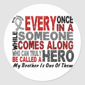 Brain Cancer HERO COMES ALONG 1 Brother Stickers