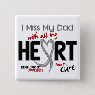 Brain Cancer I MISS MY DAD 15 Cm Square Badge