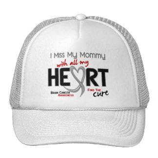 Brain Cancer I MISS MY MOMMY Trucker Hat