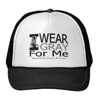 Brain Cancer I Wear Gray Ribbon For Me Cap
