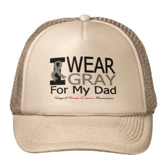 Brain Cancer I Wear Gray Ribbon For My Dad Hats