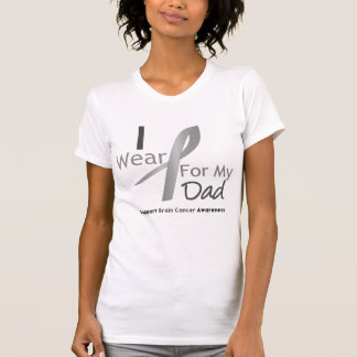 Brain Cancer I Wear Gray Ribbon For My Dad T-Shirt