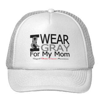 Brain Cancer I Wear Gray Ribbon For My Mom Hats
