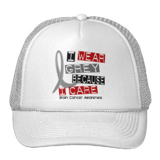 BRAIN CANCER I Wear Grey Because I Care 37 Trucker Hat