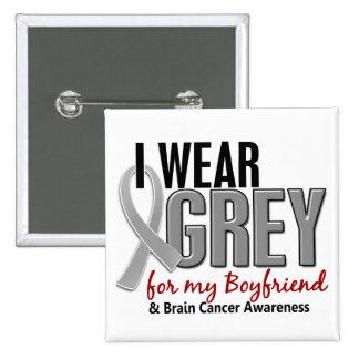 BRAIN CANCER I Wear Grey For My Boyfriend 10 Pins