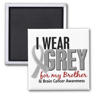 BRAIN CANCER I Wear Grey For My Brother 10 Square Magnet