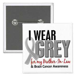 BRAIN CANCER I Wear Grey For My Brother-In-Law 10 15 Cm Square Badge