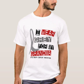 BRAIN CANCER I Wear Grey For My Grandma 37 T-Shirt