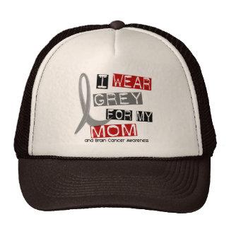 BRAIN CANCER I Wear Grey For My Mom 37 Cap