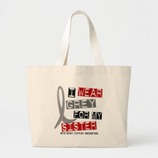 BRAIN CANCER I Wear Grey For My Sister 37 Tote Bags