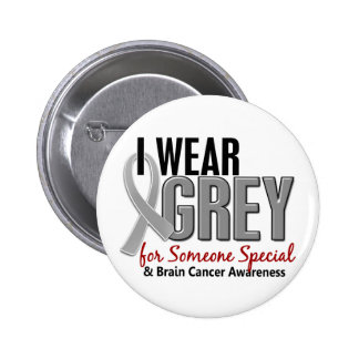 BRAIN CANCER I Wear Grey For Someone Special 10 6 Cm Round Badge