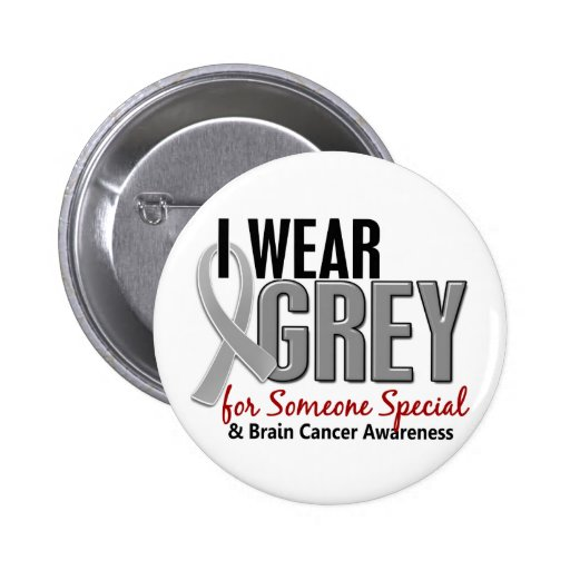 BRAIN CANCER I Wear Grey For Someone Special 10 Pin