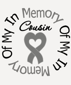 Brain Cancer In Memory of My Cousin T-shirt