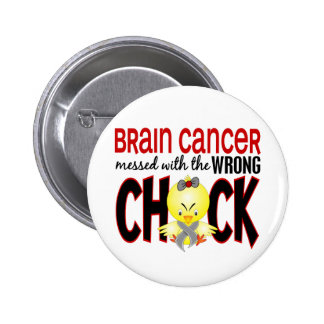 Brain Cancer Messed With The Wrong Chick 6 Cm Round Badge