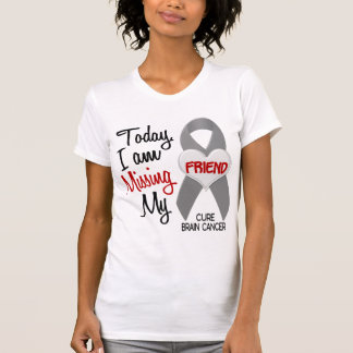 Brain Cancer Missing Miss My Friend 1 Tshirt