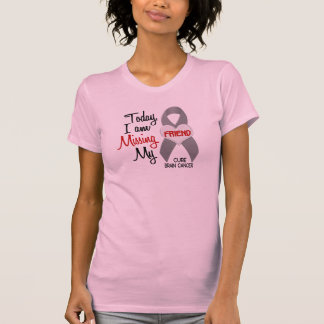 Brain Cancer Missing Miss My Friend 1 Tshirts