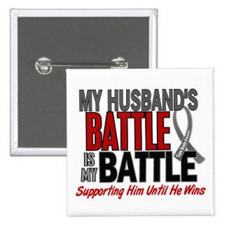 Brain Cancer MY BATTLE TOO 1 Husband 15 Cm Square Badge