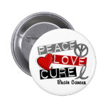 Brain Cancer PEACE LOVE CURE 1 Badge