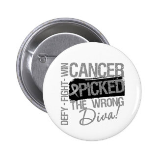 Brain Cancer Picked The Wrong Diva 6 Cm Round Badge