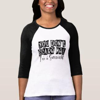 Brain Cancer Survivor You Don't Scare Me Tshirts