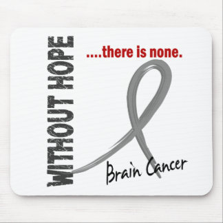Brain Cancer Without Hope 1 Mouse Pad
