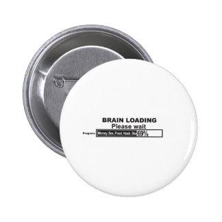 Brain Loading 6 Cm Round Badge