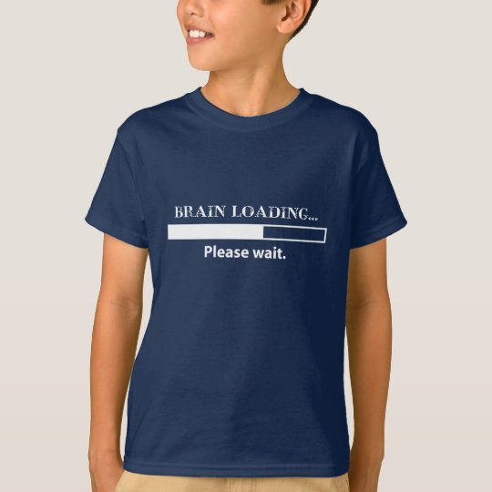 Brain loadingplease wait. T-Shirt