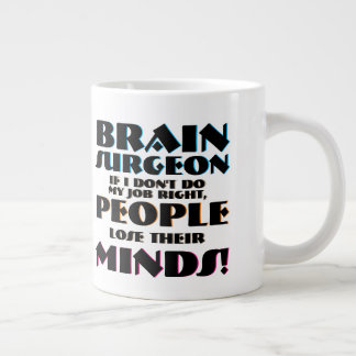 Brain Surgeon Neurosurgeon Losing Minds Large Coffee Mug