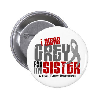 Brain Tumor I Wear Grey For My Sister 6.2 6 Cm Round Badge