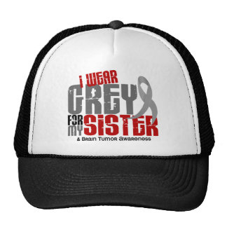 Brain Tumor I Wear Grey For My Sister 6.2 Cap
