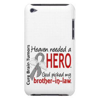 Brain Tumors Heaven Needed a Hero Brother-in-Law iPod Touch Case-Mate Case