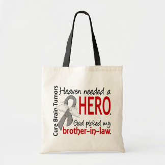 Brain Tumors Heaven Needed a Hero Brother-in-Law Budget Tote Bag