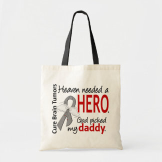 Brain Tumors Heaven Needed a Hero Daddy Budget Tote Bag