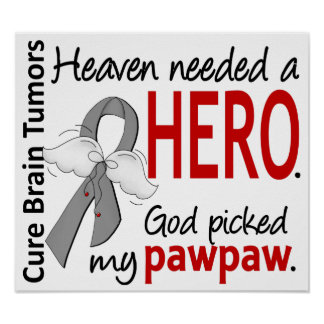 Brain Tumors Heaven Needed a Hero Pawpaw Poster