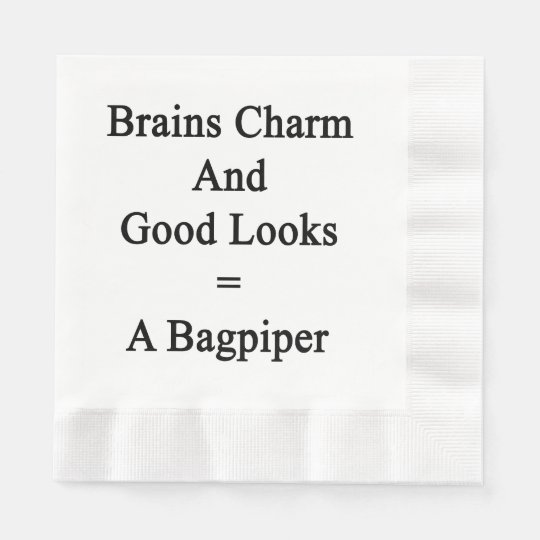 Brains Charm And Good Looks = A Bagpiper