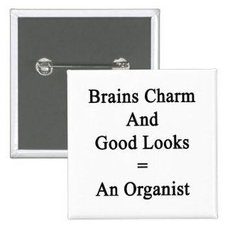 Brains Charm And Good Looks Equals An Organist 15 Cm Square Badge