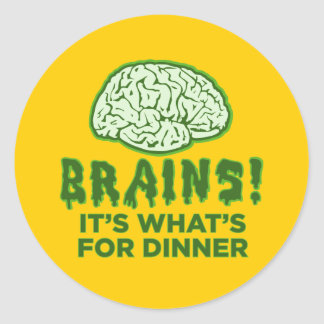 Brains It s What s For Dinner Sticker