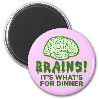Brains, It's What's For Dinner 6 Cm Round Magnet