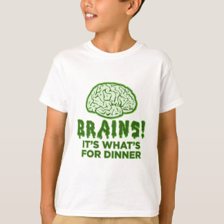 Brains, It's What's For Dinner T-Shirt