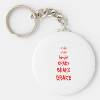 brake brake brake BRAKE BRAKE BRAKE Key Ring