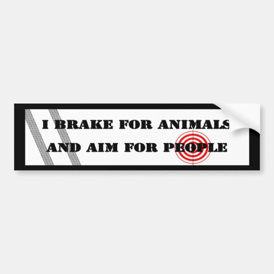 Brake for Animals & Aim for People Bumper