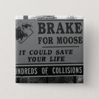 Brake for Moose 15 Cm Square Badge