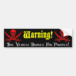Brake For Pirates! Bumper Sticker