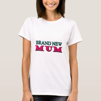 Brand New Mum T-Shirt